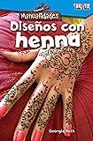 Manualidades: Diseños con alheña (Make It: Henna Designs) (Exploring Reading)