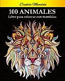 100 Animal Mandalas Para Colorear: Libro para colorear para adultos con patrones de animales y...