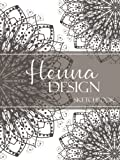 Henna Design Sketchbook: Large Drawing Book for Mehndi, Ink and Tattoo Artists | Includes Template...