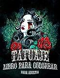 Tatuaje : libro para colorear para adultos: Dale color a tu vida - Día de Muertos - Pinta y...