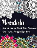 Mandala Libro De Colorear Simple Para Meditación Para Adultos, Principiantes y Niños: Antiestrés...