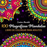 100 Magnificas Mandalas - Libro de Colorear para Adultos: 100 Hermosos Mandalas para Colorear para...